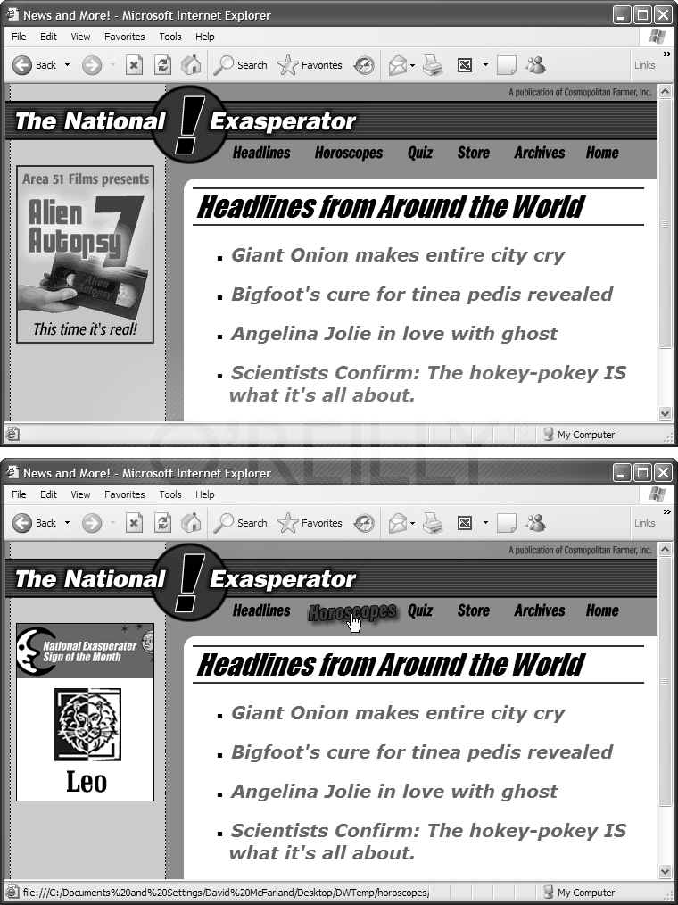 "You can use the Swap Image behavior to simultaneously change multiple graphics with a single mouseover. A humble web page (top) comes to life when a visitor moves her mouse over the Horoscopes button (bottom). Not only does the graphic for the Horoscopes button change, but so does the ad on the left sidebar; it's replaced with a tantalizing look at the ""Sign of the Month."" The Swap Image action lets you easily get this type of effect, sometimes called a disjoint rollover."