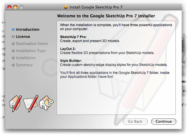 The installers for Google SketchUp 7 and Google SketchUp Pro walk you through the installation. You fill in a few blanks, answer some basic questions, and click Continue.